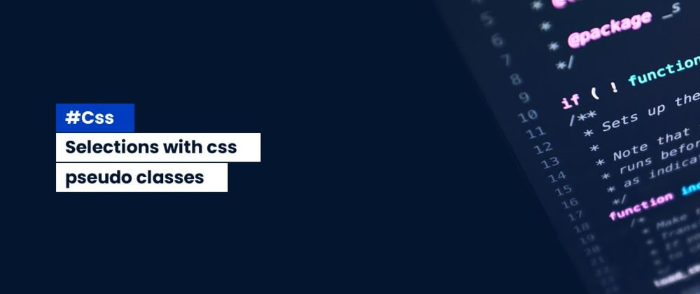 Cover image for Making selections with Css pseudo-selectors