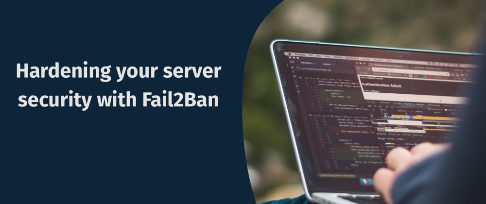 Cover image for Hardening your server security with Fail2Ban