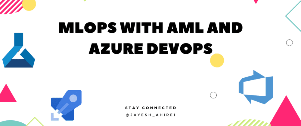 MLOps with AML and Azure Devops