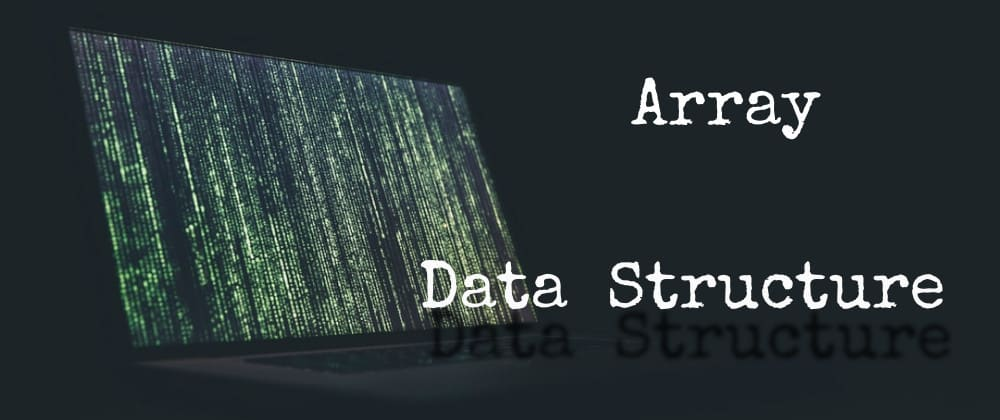 Cover image for Array in C++ and Python - Data Structures and Algorithms