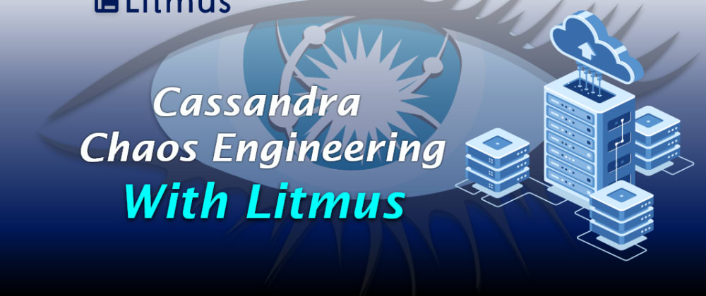 Cover image for Cassandra Chaos Engineering With Litmus