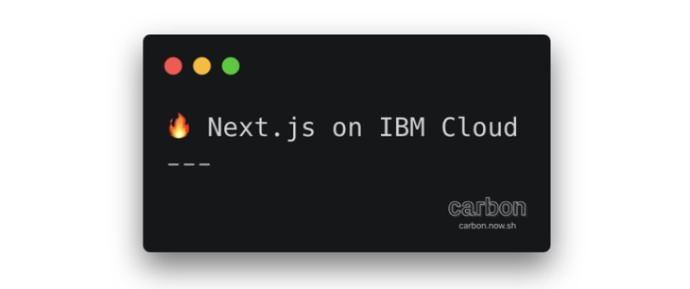 Cover image for Next.js on IBM Cloud