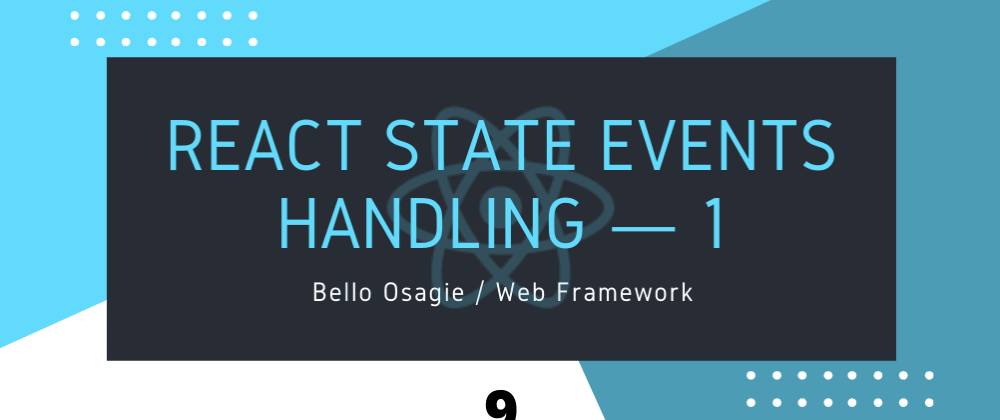 Cover image for React State Events Handling — 1