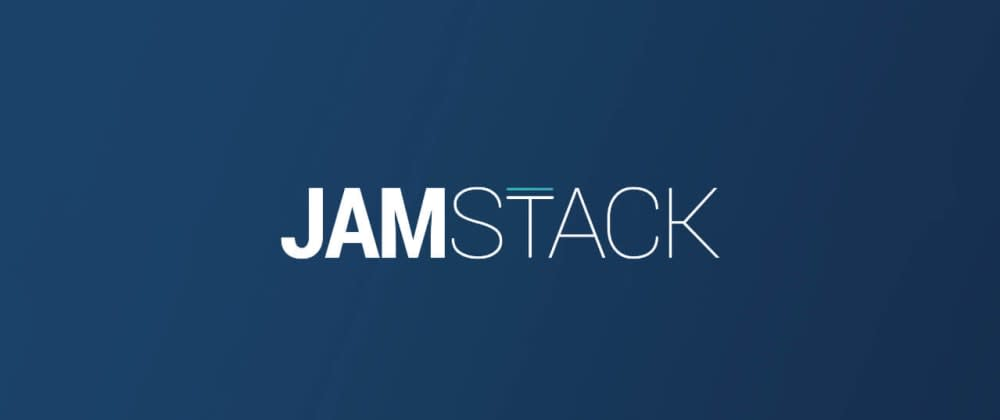 Cover image for JAMStack Development 😉