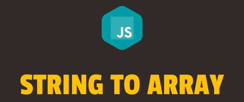 Cover image for 6 ways to convert a String to Array with Javascript