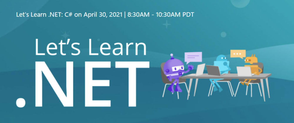 Cover image for Let's Learn .NET - C# - Free Live Stream Event