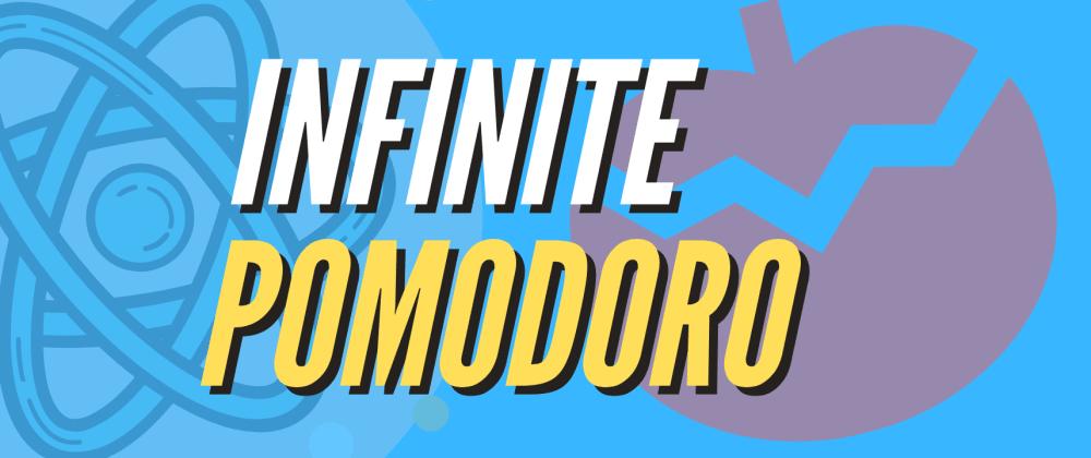 Cover image for Infinite Pomodoro App in React