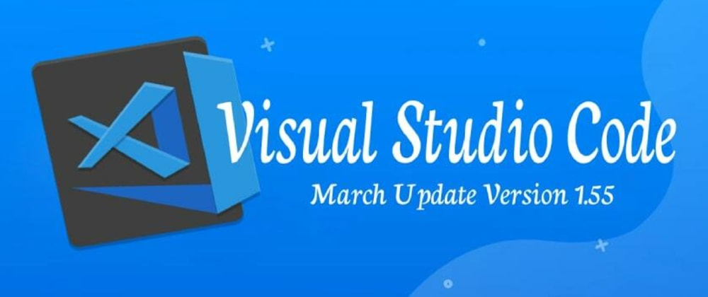 Cover image for Visual Studio Code Update 2021 🔥 (VS Code new Updates)