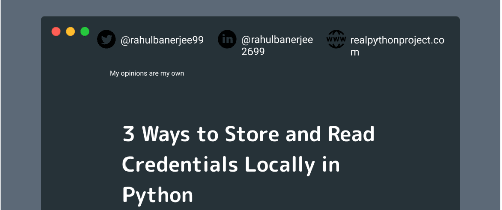 Cover image for 3 Ways to Store and Read Credentials Locally in Python