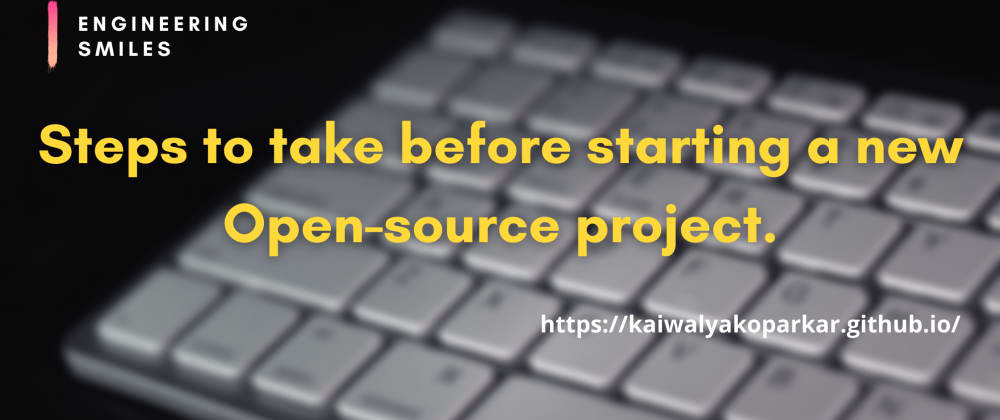 Cover image for 📝Steps to take before starting a new Open-source project.📝