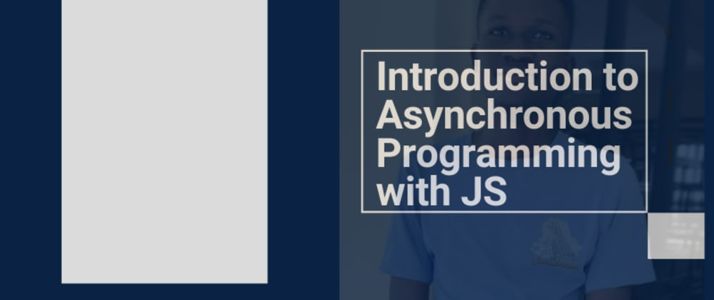 Cover image for Introduction to Asynchronous Programming with JavaScript