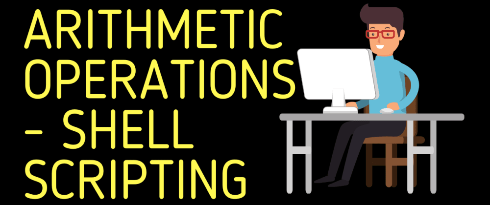 Cover image for Arithmetic Operations | Shell Scripting