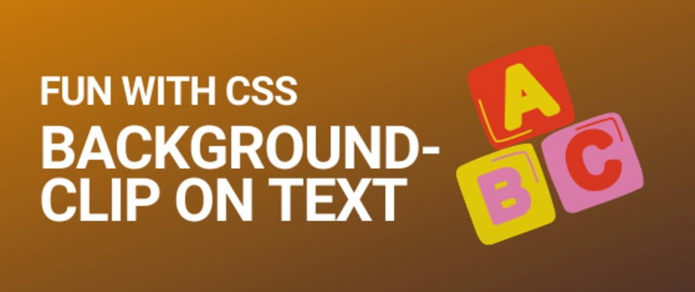 Cover image for Funky text backgrounds with background-clip CSS