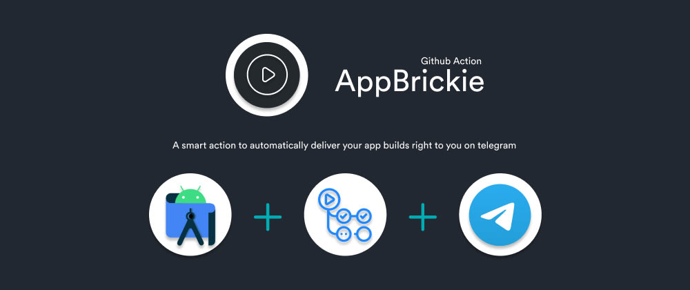 Cover image for P2: AppBrickie - Github Action to deliver your app PRs and Builds on Telegram automatically!
