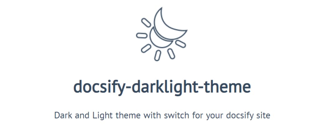 Cover image for Dark and light theme with switch for docsify sites (also supports docsify-themeable)