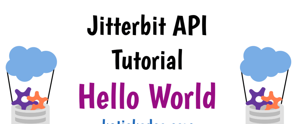 Cover image for Jitterbit Hosted APIs: Hello World tutorials
