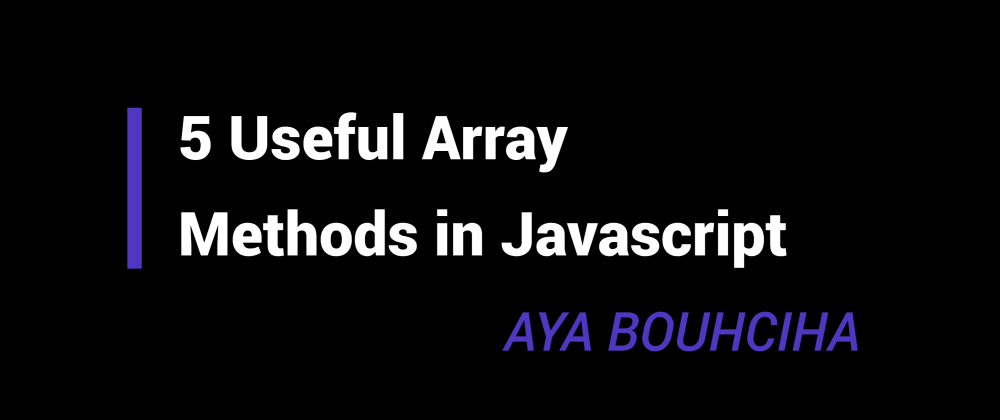 Cover image for 5 Useful Array Methods in Javascript