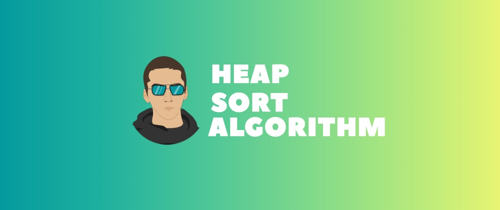 Cover image for Sorting algorithms: JavaScript - Heap Sort 🚀
