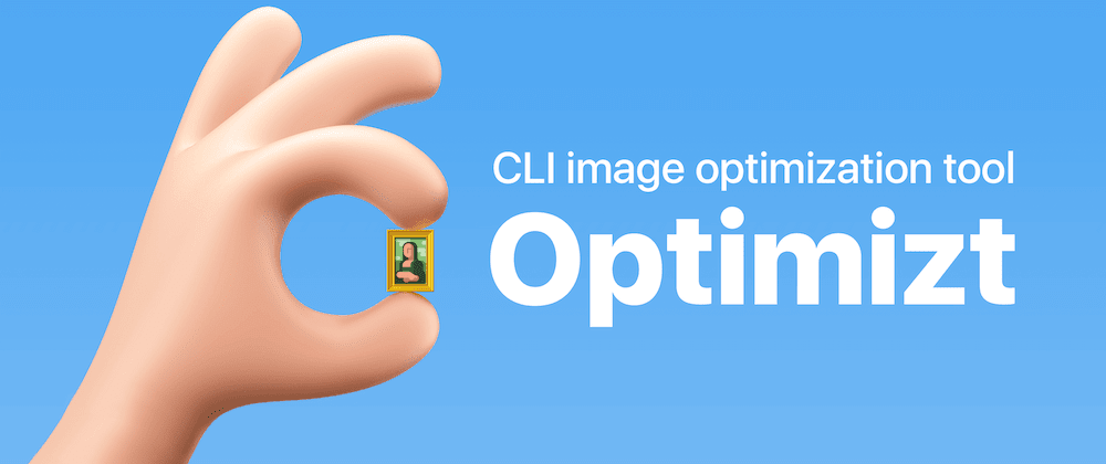 Cover image for Optimizt — CLI image optimization tool for frontend devs