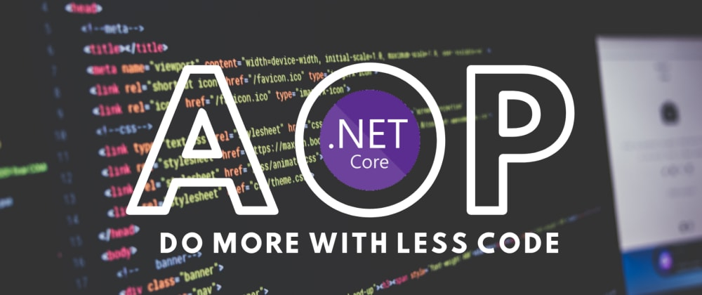 Cover image for How to Improve .Net Applications with AOP