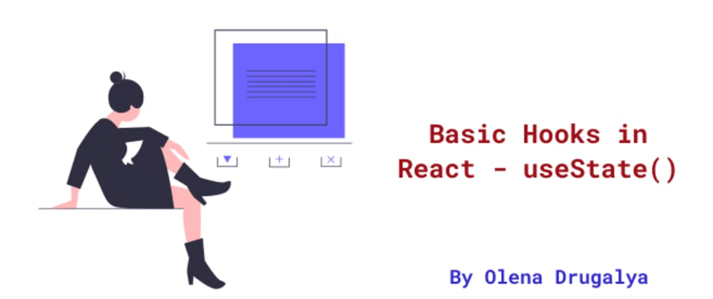 Cover image for Basic Hooks in React - useState()