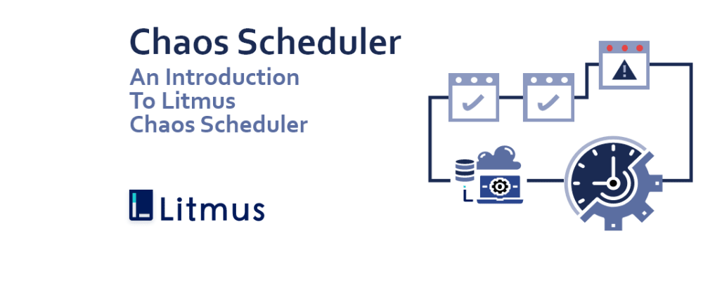 Cover image for Scheduling Chaos: An introduction to the Litmus Chaos Scheduler