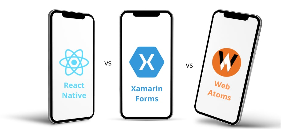 Cover image for Web Atoms for Xamarin Forms vs React Native