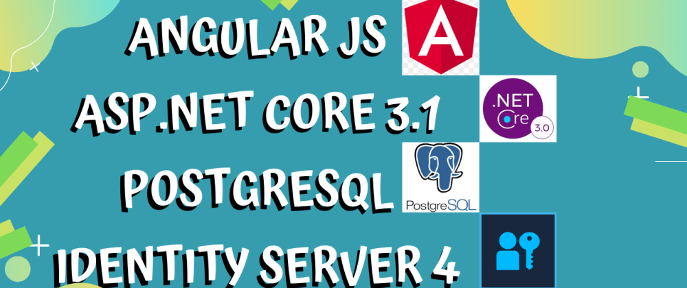 Cover image for How to Configure ASP.NET Core 3.1 AngularJS SPA and Identity Server 4 Authentication with PostgreSQL DB