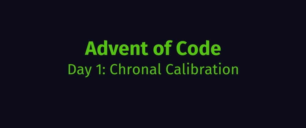 Cover image for AoC Day 1: Chronal Calibration