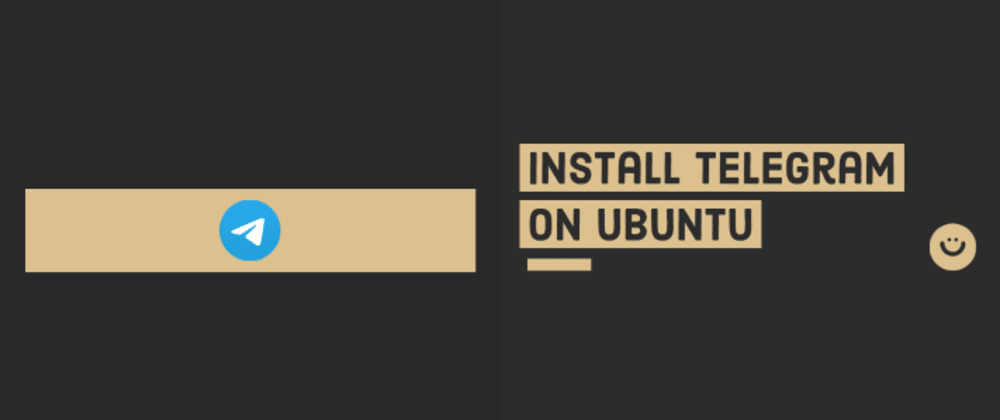 Cover image for Install Telegram on Ubuntu 20.04 or Ubuntu-based distributions