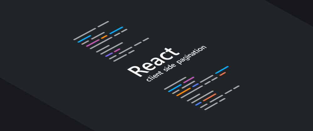 Cover image for Using a React Table with Client-Side Pagination