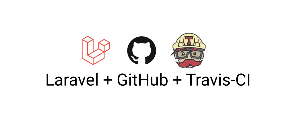 Cover image for Automate testing for your Laravel Application using Travis-CI