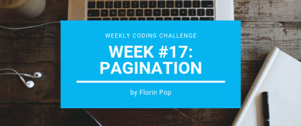 Cover image for Weekly Coding Challenge - Week #17 - Pagination