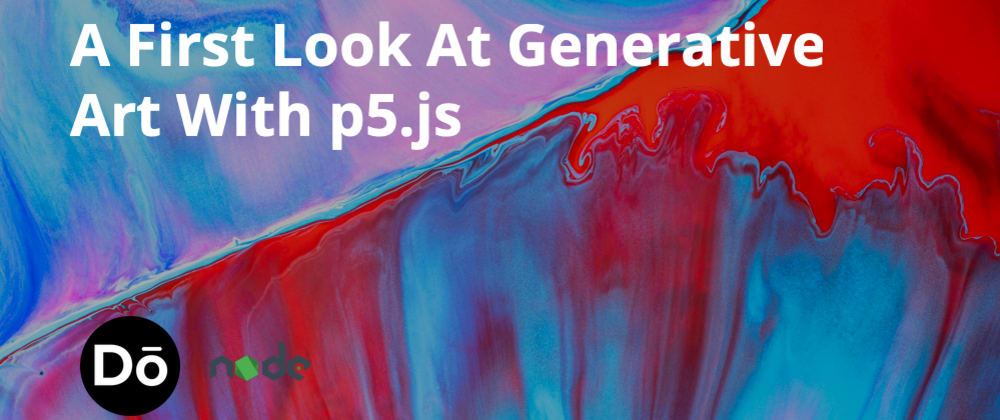 Cover image for A First Look At Generative Art With p5.js