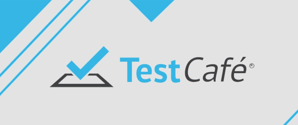 Cover image for Why I Chose testCafe