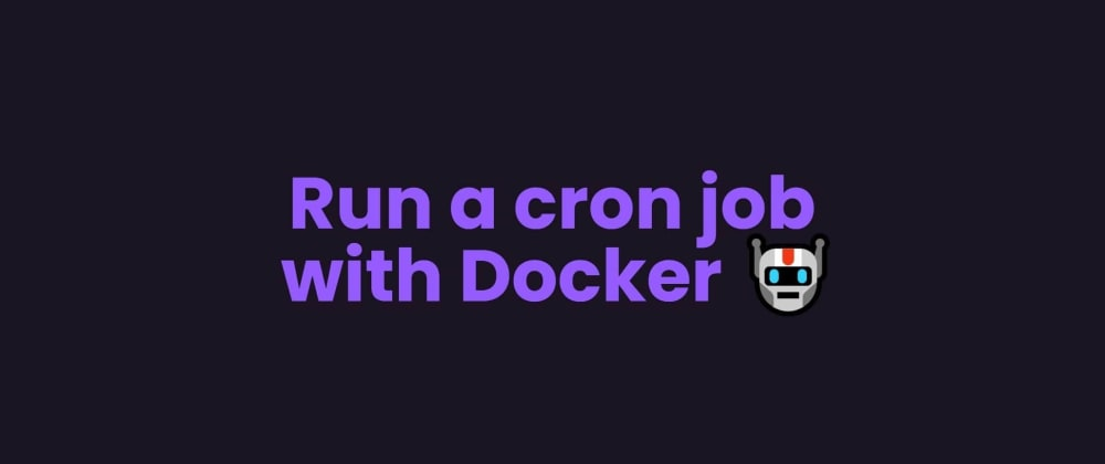 Cover image for Run a cron job with Docker 🤖