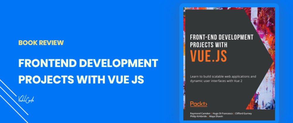 Cover image for BOOK REVIEW: FRONTEND DEVELOPMENT PROJECTS WITH VUE JS