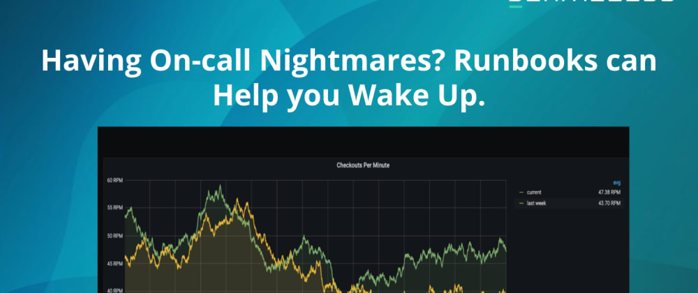 Cover image for Having On-call Nightmares? Runbooks can Help you Wake Up.