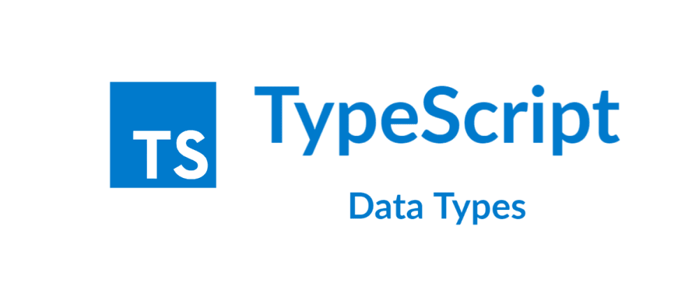 Cover image for Typescript - Data Types