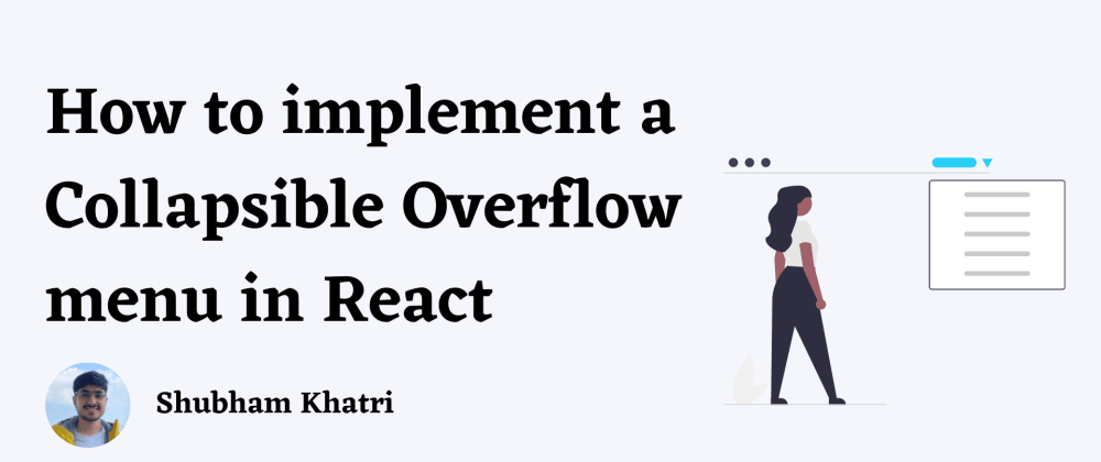 Cover image for How to implement a Collapsible Overflow Menu in React