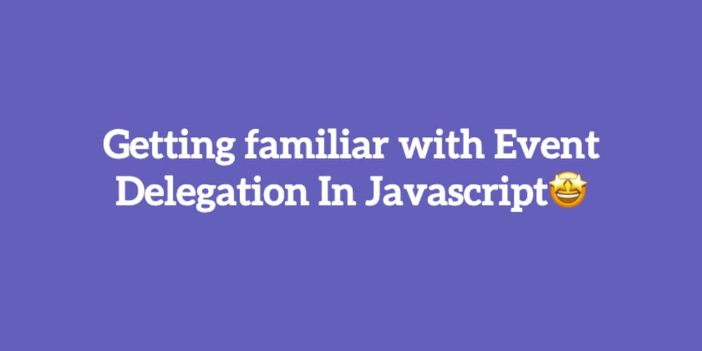 Introduction to Event delegation in JavaScript.