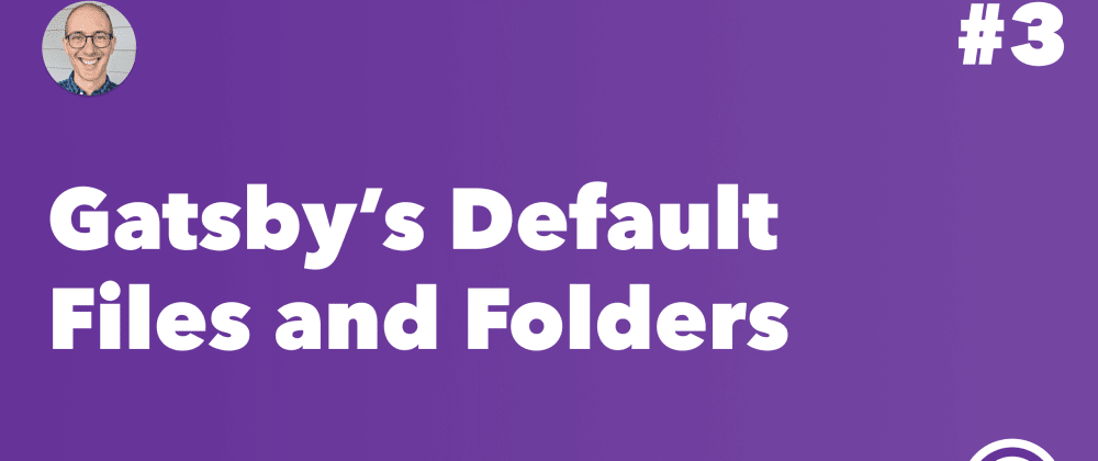 Cover image for Gatsby's Default Files and Folders