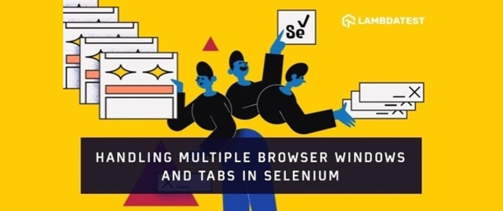 Cover image for Handling Multiple Browser Windows And Tabs In Selenium PHP