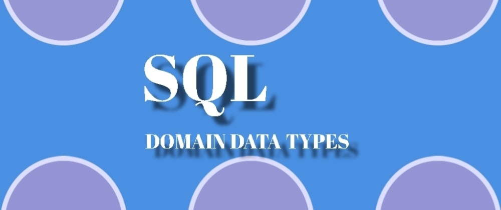 Cover image for Domain Types in SQL – Structured Query Language