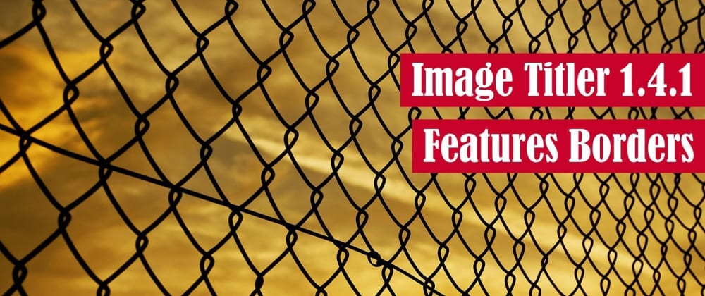 Cover image for Image Titler 1.4.1 Features Borders