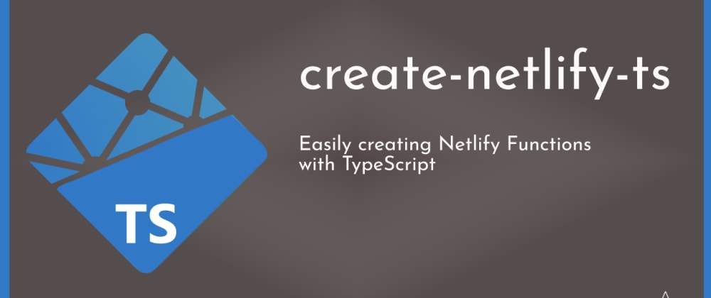 Cover image for Introducing: create-netlify-ts