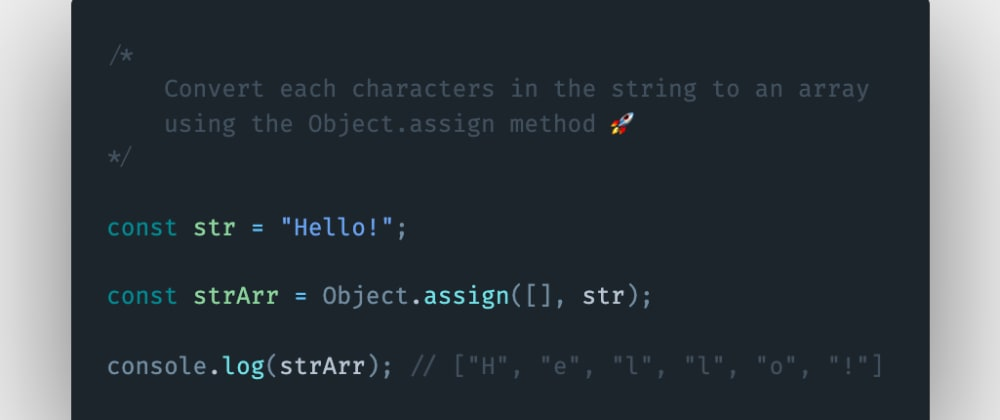 Cover image for How to convert each character in the string to an array using the Object.assign() method in JavaScript?