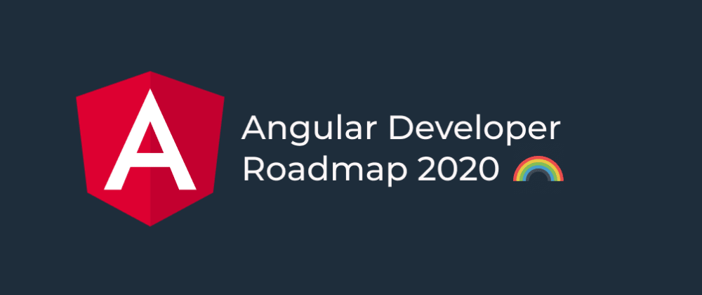 Cover image for Angular Developer Roadmap for 2020 🌈