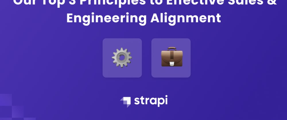 Cover image for Our Top 3 Principles to Effective Sales & Engineering Alignment