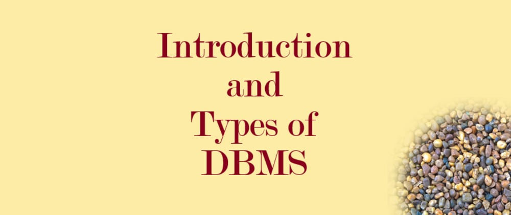 Cover image for Introduction and Types of DBMS